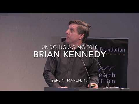 Brian Kennedy at Undoing Aging 2018 - YouTube