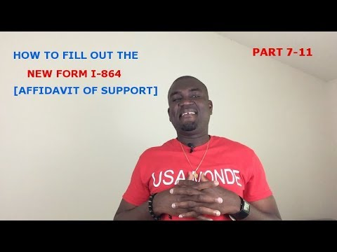 HOW TO FILL OUT THE NEW  FORM I-864[ AFFIDAVIT OF SUPPORT] PART 7-11