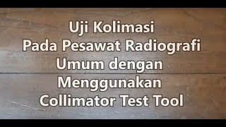 Uji Kolimasi Pada Pesawat Radiografi Umum Menggunakan Collimator Test Tool