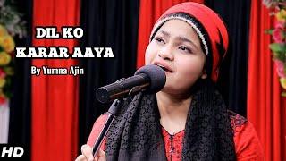 Dil Ko Karar Aaya Cover By Yumna Ajin | HD
