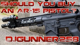"""Shoud You Buy An AR-15 Pistol?"""