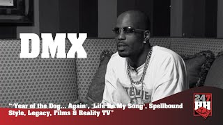 """DMX - """"Year of the Dog...Again"""", """"Life Be My Song"""", Spellbound Style, Legacy, & Films And Reality TV"""