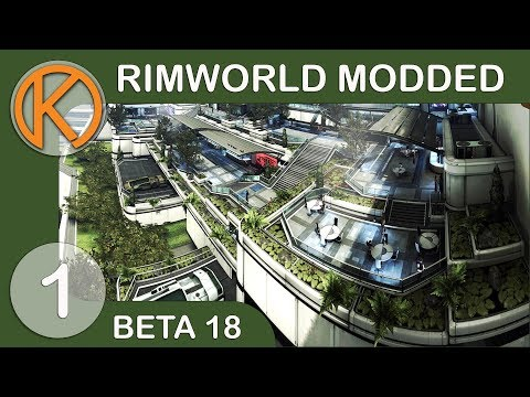 RimWorld Beta 18 Modded | GLITTERWORLD - Ep. 1 | Let's Play RimWorld Beta 18 Gameplay
