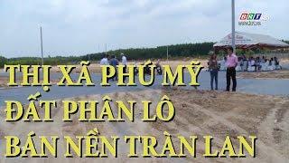 Thị xã Phú Mỹ: Đất phân lô bán nền tràn lan