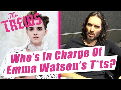 Who's In Charge Of Emma Watson's T*ts? Russell Brand The Trews (E412)