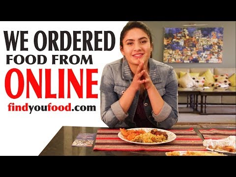 We Ordered Food from Online Food Delivery -  Find You Food