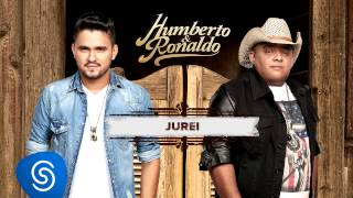 Humberto & Ronaldo - Jurei - CD Canto, Bebo e Choro [Áudio Oficial]