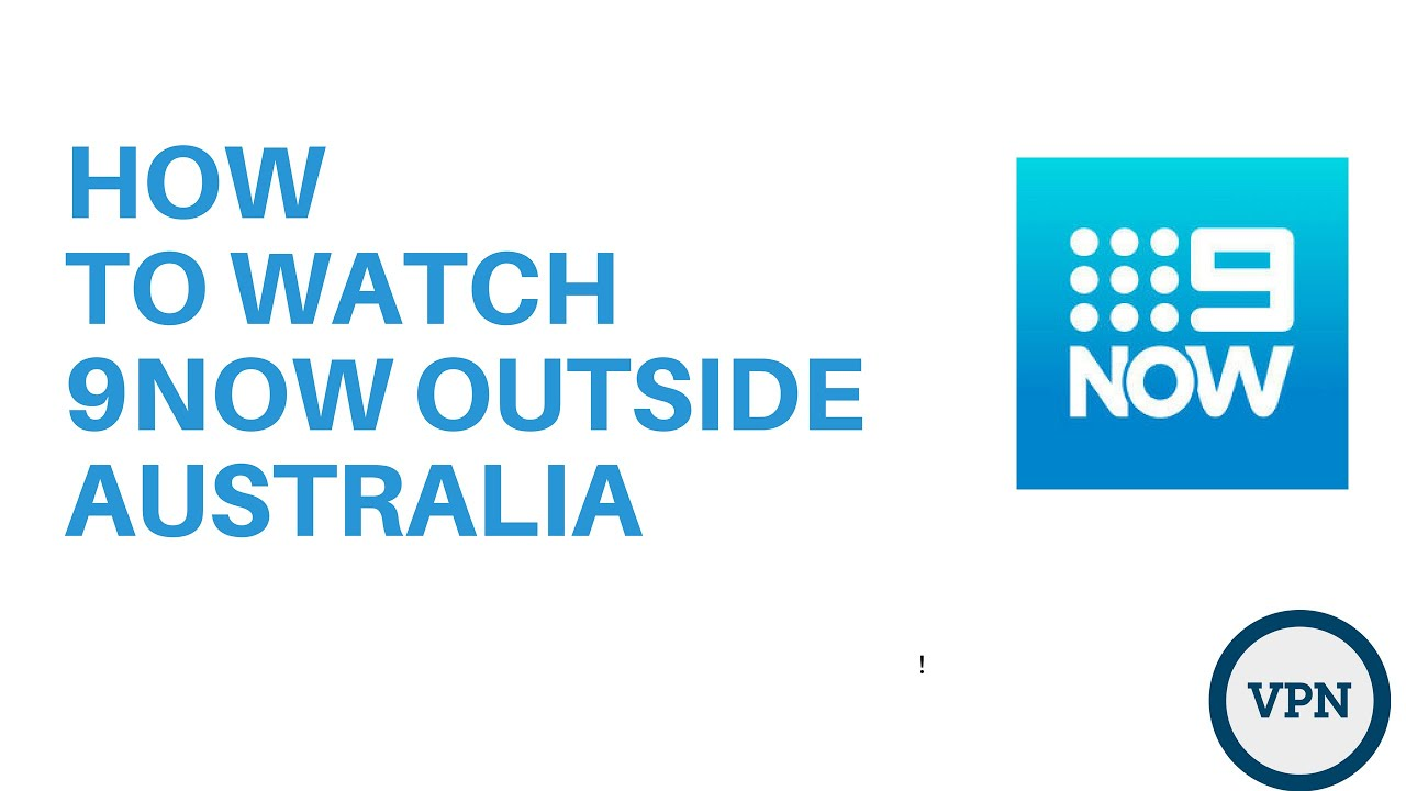 How to watch 9now outside Australia