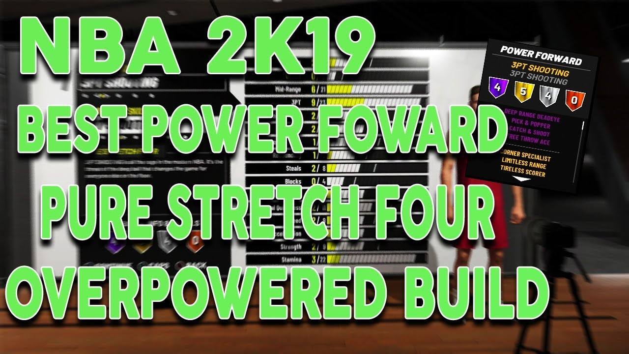 NBA 2K19 Best Pure Stretch Four Power Foward Build - THIS BUILD IS  OVERPOWERED!