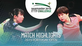 Hina Hayata vs Hu Limei | 2019 ITTF Challenge Plus Portugal Open Highlights (1/2)