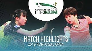 Hina Hayata Vs Hu Limei  2019  TTF Challenge Plus Portugal Open Highlights 12