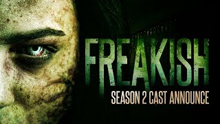 Freakish Season 2 | Cast Announce