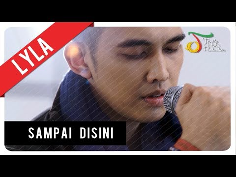Lyla - Sampai Disini | Official Video Clip