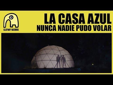 LA CASA AZUL - Nunca Nadie Pudo Volar [Official]