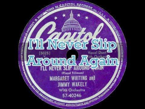 Margaret Whiting & Jimmy Wakely ~ I'll Never Slip Around Again (1949) [Mono]