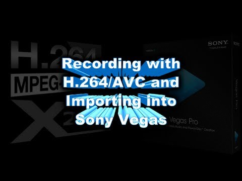 Recording with x264 (H.264/AVC) for Editing Compatibility with Vegas, Premiere and Lightworks