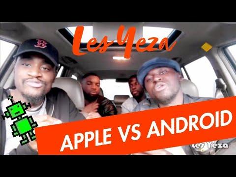 LES YEZA - Apple Vs Android