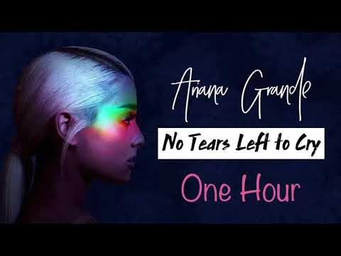 Ariana Grande - No Tears Left To Cry (1 one hour)