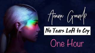 Ariana Grande - No Tears Left To Cry (1 one hour) no pause