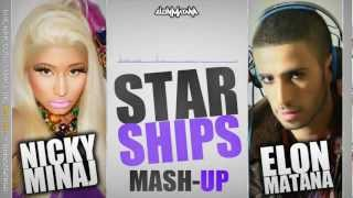 Nicky Minaj - Starships (DJ Elon Matana Mash-Up)