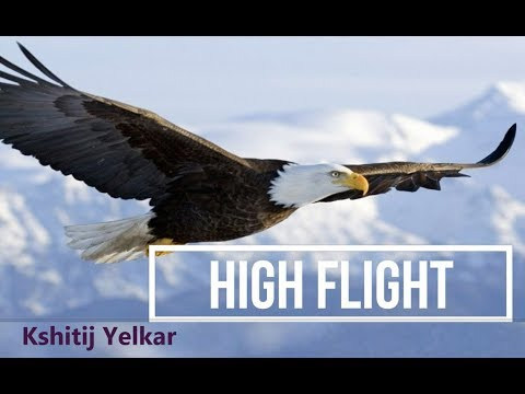 High Flight (उंची उडान) - Why High Flight is Important in your Life.