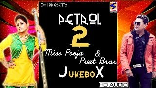Miss Pooja & Preet Brar || Petrol -2 || Jukebox || Full HD Latest Brand Song -2016