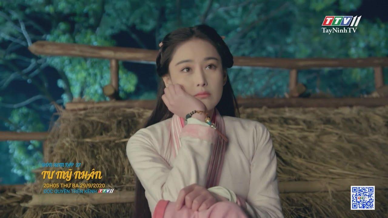 Tư mỹ nhân-TẬP 27 trailer | PHIM TƯ MỸ NHÂN | TayNinhTV
