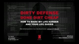 Dirty Defense, Done Dirt Cheap: Make Your Life Easier By Making Mine Harder