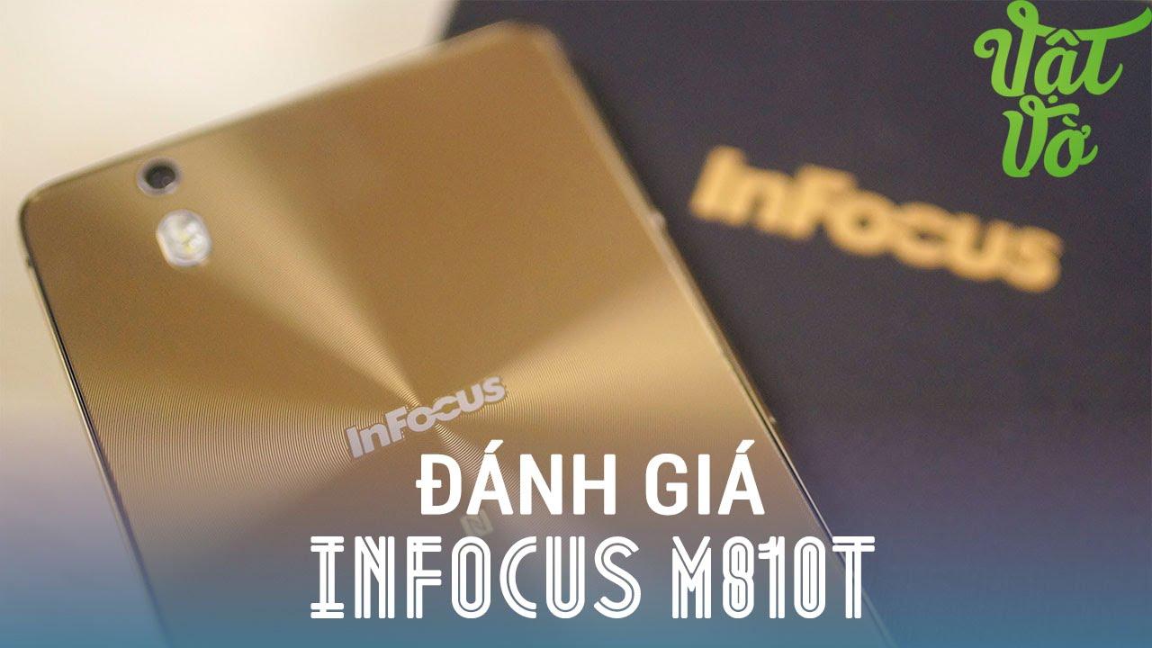 Vật Vờ| Đánh giá chi tiết Infocus M810T: cấu hình cao cấp, giá rẻ
