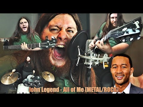 John Legend - All of me [METAL/ROCK VERSION]