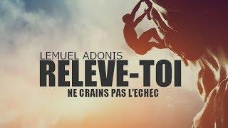 RELÈVE-TOI ! VIDÉO DE MOTIVATION EN FRANÇAIS