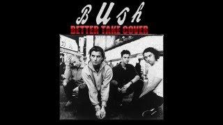 BUSH- BETTER TAKE COVER (Full Album)