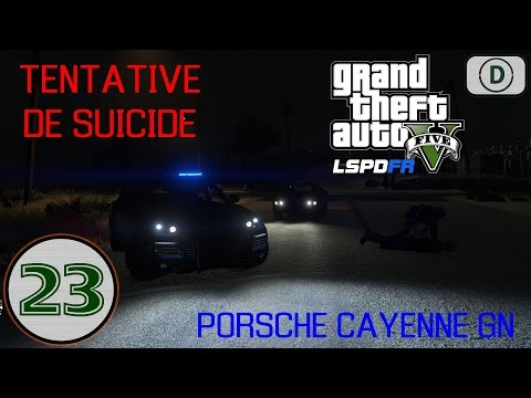 [GTAV] LSPDFR   Episode n°23 : Tentative de suicide + Porsche Cayenne GN !