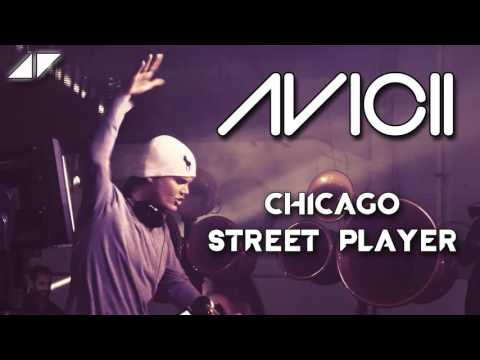 Chicago  Street Player AVICII Remix HQ EXTENDED VERSION