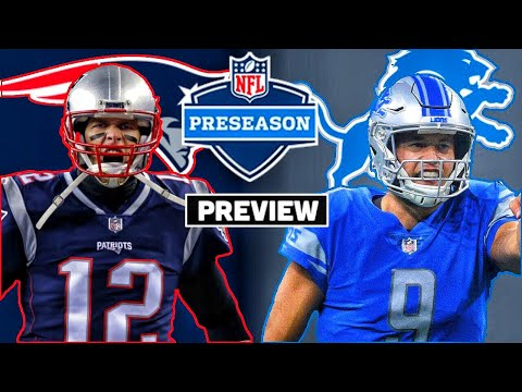 Detroit Lions vs New England Patriots Preview | NFL Preseason 2019 Week 1