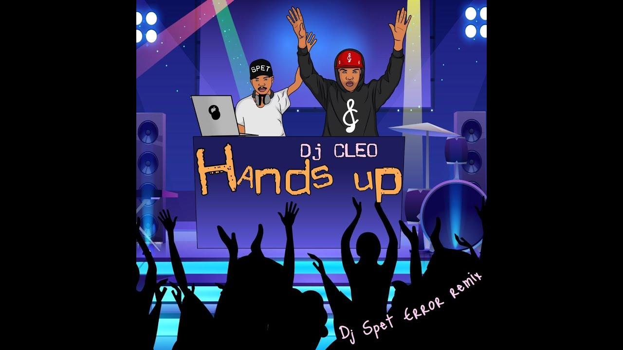 Download dj Cleo   hands up DJ SPET ERROR REMIX