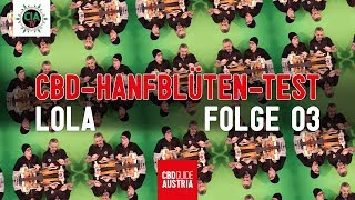 "CIA-TV°- CBD-Hanfblüten-Test ""LOLA"" / Folge 03"