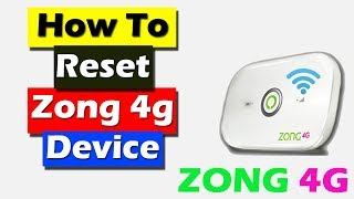 How to Reset Zong 4g Device Latest Method 2018 in Urdu