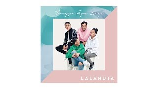 Lalahuta   Tunggu Apalagi (official Lyric Mp3)