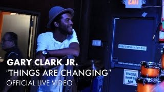 Gary Clark Jr. - Things Are Changing (The Foundry Two Piece) [Live] Video