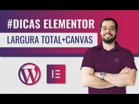 Dica - Elementor e WordPress - Largura total e Canvas