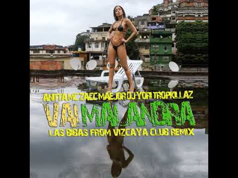 "Anitta "" Vai Malandra "" (Las Bibas from Vizcaya Club Remix)*Free Download"