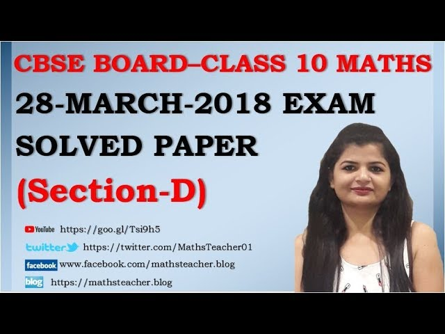 CBSE BOARD Class 10 Maths Leak Paper Solution (Section-D) | 28-March-2018