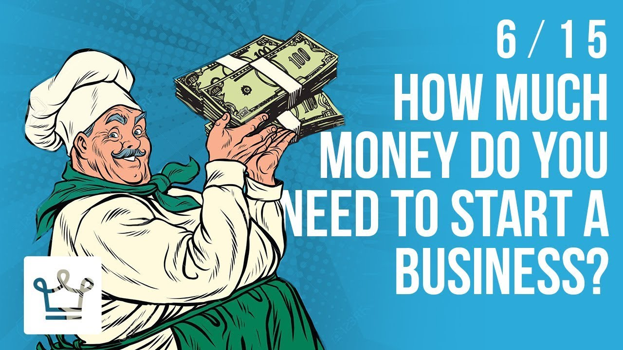 How Much Money Do You Need To Start A Business? - YouTube