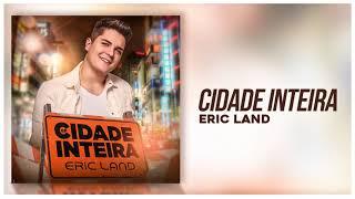 Eric Land - Cidade Inteira [EP Cidade Inteira]