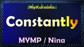 CONSTANTLY - KARAOKE in the style of MYMP