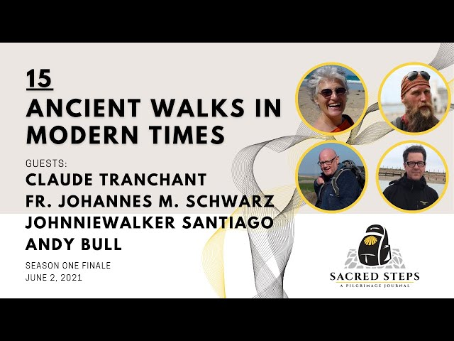 15: Ancient Walks in Modern Times: Pilgrimage and the Camino | Season One Finale | #CaminoDeSantiago