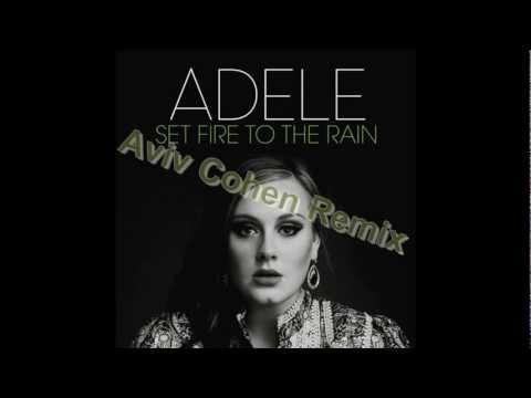 Adele - Set Fire To The Rain (Aviv Cohen Remix)
