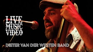 LIVE MUSIC VIDEO - Lay me down - Dieter van der Westen band