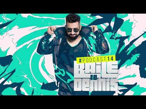 Baile Do Dennis - Podcast #014